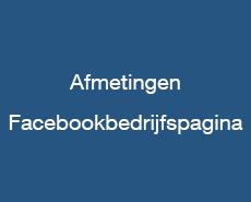 Afmetingen - Facebookbedrijfspagina